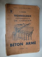 1947 Tout Savoir Sur La Façon De Faire Du Béton Armé (Coffrages, Aciers,choix Et Dosage Du Ciment ,sable Et Gravier,etc) - Basteln