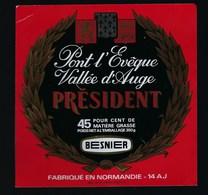 étiquette Fromage  Pont Leveque  Normandie 45%mg Président 14 AJ Besnier - Formaggio
