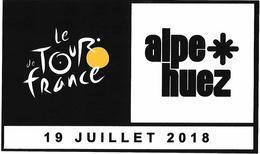 Tour De France 2018 - Autocollant Alpe D'huez Le 19 Juillet 2018 Vélo Sport Cyclisme Cycliste - Ciclismo