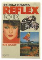 NL.- HET NIEUWE KLEINBEELD REFLEX BOEK Van RENÉ BOUILLOT. Uitg.: Focus Amsterdam - Brussel - Oud