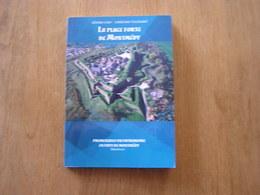LA PLACE FORTE DE MONTMEDY Régionalisme Lorraine Gaumaise Gaume Fort Vauban Circuit Touristique Histoire - Champagne - Ardenne