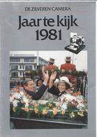 NL.- De Zilveren Camera. JAAR TE KIJK. Elsevier Amsterdam. 1981. 190 Foto's. - Revues & Journaux