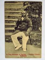 C.P.A. : OUGANDA, UGANDA : Ex King Kabarega Of Uganda, Political Prisoner SEYCHELLES - Uganda