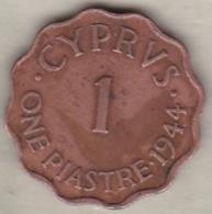 Chypre 1 Piastre 1944 George VI - Chypre