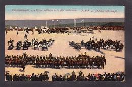 TRPR7-77 CONSTANTINOPLE LA REVUE MILITARE DE LA FETE NATIONALE - Türkei