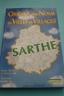 """Livre 2002 """"Origine Des Noms De Villes Et Villages De La Sarthe Par Jean-Marie Cassagne & Mariola Korsak"""" - Pays De Loire"""