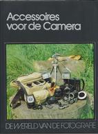 NL.- Accessoires Voor De Camera. DE WERELD VAN FOTOGRAFIE. - Oud