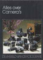 NL.- Alles Over Camera's. DE WERELD VAN FOTOGRAFIE. - Boeken, Tijdschriften, Stripverhalen