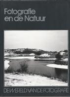 NL.- Fotografie En De Natuur. DE WERELD VAN FOTOGRAFIE. - Books, Magazines, Comics