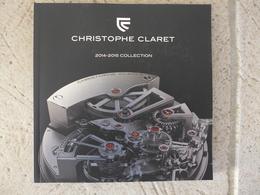 Livre De 100 Pages Montre Horlogerie Collection 2014-2015 Christophe Claret Le Locle Suisse - Watches: Top-of-the-Line
