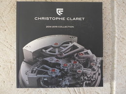 Livre De 100 Pages Montre Horlogerie Collection 2014-2015 Christophe Claret Le Locle Suisse - Montres Haut De Gamme
