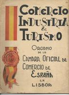 Comercio, Industria & Turismo * Organo De La Camara Oficial De Comercio De España En Lisboa * Perhaps 1929 - Livres, BD, Revues