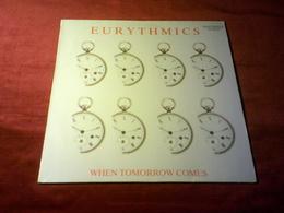 EURYTHMICS  °  WHEN TOMORROW COMES - 45 Rpm - Maxi-Single