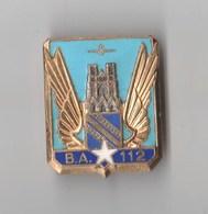 INSIGNE BA 112 BASE AERIENNE REIMS - DAGO PARIS A 565 - Armée De L'air