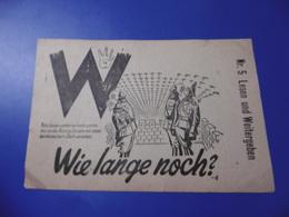 WW2 TRACT PROPAGANDE WIE LANGE NOCH LESEN UND  WEITERGEBEN - Documenti Storici