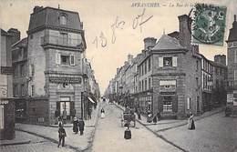 50 - AVRANCHES - Rue De La Constitution , Animée. 1907 - Avranches