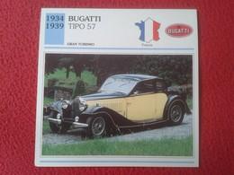 FICHA TÉCNICA DATA TECNICAL SHEET FICHE TECHNIQUE AUTO COCHE CAR VOITURE 1934 1939 BUGATTI TIPO 57 FRANCIA FRANCE CARS - Coches