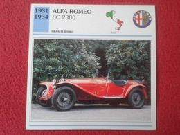 FICHA TÉCNICA DATA TECNICAL SHEET FICHE TECHNIQUE AUTO COCHE CAR VOITURE 1931 1934 ALFA ROMEO 8C 2300 ITALIA ITALY VER F - Coches