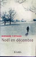 « Noël En Décembre » TIRTIAUX, B. – Ed. JCLattès (2015) - Bücher, Zeitschriften, Comics