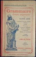 Claude Augé - Livre De L'Élève - Grammaire - Cours Supérieur - Librairie Larousse - ( 1943 ) . - Books, Magazines, Comics
