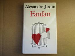 Fanfan (Alexandre Jardin) éditions France Loisirs De 1990 - Books, Magazines, Comics
