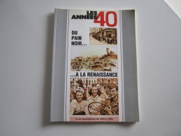 Livre MILITARIA  LES ANNÉES 40  La Vie Quotidienne De 1940 à 1949 - Français