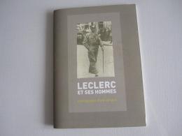 Livre MILITARIA   LECLERC ET SES HOMMES Témoignages D'une Époque - Français