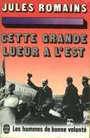 Les Hommes De Bonne Volonté (tome 19) : Cette Grande Lueur à L'est Par Jules Romains (ISBN 2253011649) - Books, Magazines, Comics