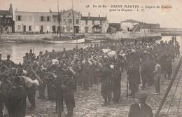 A L'ILE DE RE- SAINT MARTIN - LE DEPART DES FORCATS POUR LA GUYANE- CARTE TRES ANIMEE - - Bagne & Bagnards