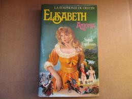 La Symphonie Du Destin  - Elizabeth Et Anthonia (Sarah Frydman) éditions France Loisirs De 1984 - Books, Magazines, Comics