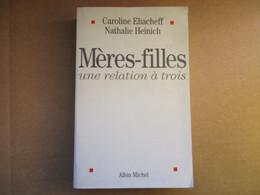 Mères-filles Une Relation à Trois (Caroline Eliacheff / Nathalie Heinich) éditions Albin Michel De 2002 - Books, Magazines, Comics