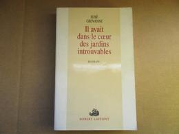 Il Avait Dans Le Coeur Des Jardins Introuvables (José Giovanni) éditions Robert Laffont De 1995 - Books, Magazines, Comics