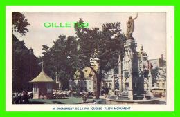 QUÉBEC -MONUMENT DE LA FOI - FAITH MONUMENT - LORENZO AUDET ENR, ÉDITEUR - - Québec - La Cité