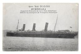 (21501-00) Burdigala - Navire De Guerre - Paquebot Français Affecté Au Transport De Troupes à Salonique - Krieg