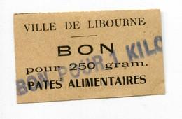 """Jeton Carton - Monnaie De Nécessité """"Ville De Libourne / Bon Pour 250gr Pâtes Alimentaires"""" (surimprimé Bon Pour 1 Kilo) - Monétaires / De Nécessité"""