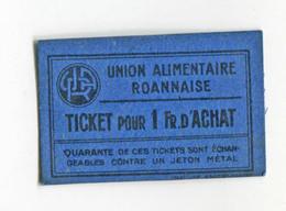 """Jeton Carton - Monnaie De Nécessité """"Union Alimentaire Roannaise / Ticket Pour 1 Fr D'achat / Roanne"""" Emergency Token - Monetary / Of Necessity"""