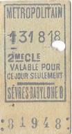 """ANCIEN TICKET DE METROPOLITAIN  """" SEVRES-BABYLONE """"  2 Eme Classe Valable Pour Ce Jour Seulement - Europe"""