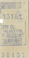 """ANCIEN TICKET DE METROPOLITAIN  """" CHAMPERRET """" 2 Eme Classe Valable Pour Ce Jour Seulement - Europe"""