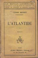 L'Atlantide  Di Pierre Bénoit - Prima Edizione, 1919 - Edizioni Albin Michel, Paris - Libri, Riviste, Fumetti