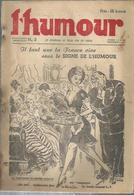 """L'HUMOUR N° 3 """" IL FAUT QUE LA FRANCE VIVE SOUS LE SIGNE DE L'HUMOUR """" Sans Date - Déssin: A VALLEE / BONNOTTE /DANSLER - Magazines Et Périodiques"""