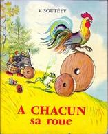 V. Souteev . A CHACUN SA ROUE . Album Cartonné La Farandola 1958 . - Books, Magazines, Comics