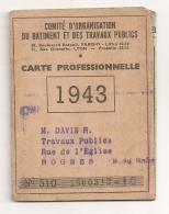 1943 REGIME DE VICHY CARTE PROFESSIONNELLE / COMITE D'ORGANISATION DU BATIMENT ET DES TRAVAUX PUBLICS LYON ROGNES   B303 - Documenti Storici