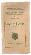 1915 LINGES ET ORNEMENTS LITURGIQUES / LINGERIE D'EGLISE / USAGE SYMBOLISME MATIERE FORME COULEUR  B304 - Religion & Esotérisme