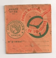 TALON DE VIGNETTE / AUTOMOBILES GRATIS   1957 1958 FONDS NATIONAL DE SOLIDARITE   B305 - Automobili