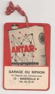 PUB ANTAR / ETIQUETTE DE VIDANGE / BIDON HUILE MOLYGRAPHITE / GARAGE DU SIPHON MARSEILLE    B306 - Publicités