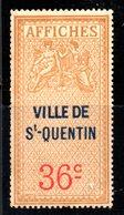 """Fiscal, Fiscaux, Timbre Affiches,"""" Affiche"""" 36 C , Ville De St Saint Quentin Neuf Sans Charnière - Fiscaux"""