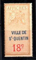 """Fiscal, Fiscaux, Timbre Affiches,"""" Affiche"""" 18 C , Ville De St Saint Quentin Neuf - Fiscaux"""