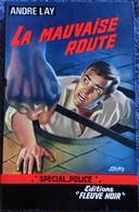 FN - Spécial Police N° 398 - La Mauvaise Route - André Lay - ( EO 1964 ) . - Fleuve Noir