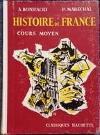 A. Bonifacio - P. Maréchal - Histoire De France - Cours Moyen - Classiques Hachette - ( 1963 ) . - Books, Magazines, Comics