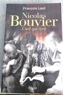 Nicolas BOUVIER, L'œil Qui écrit, Par François Laut, EO 2008. - Classic Authors